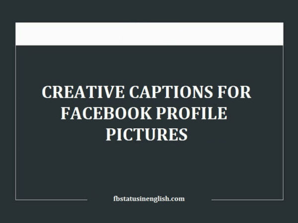 Creative Captions for Facebook Profile Pictures