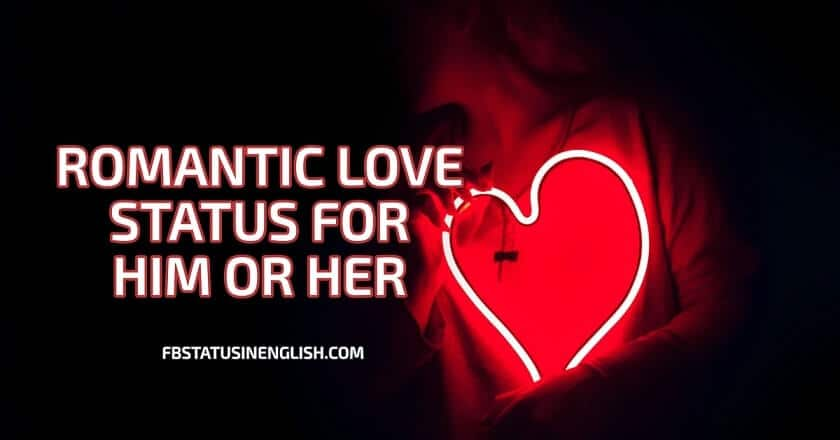 Romantic Facebook Love Status for Him or Her