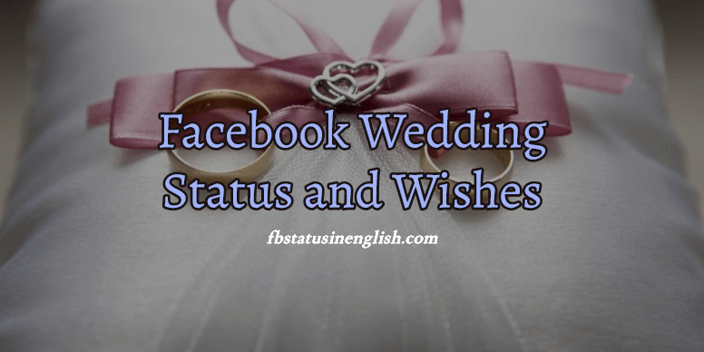 Facebook Wedding Status and Wishes