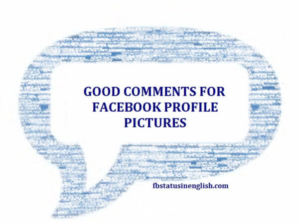 good comments for facebook profile pictures