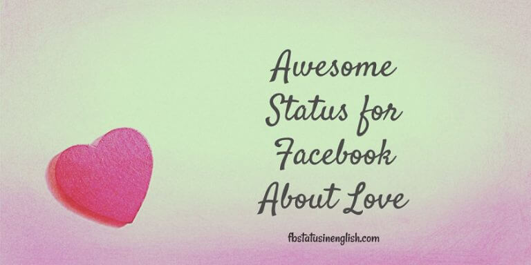 Awesome Status for Facebook About Love