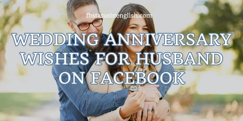 Wedding Anniversary Wishes for Husband on Facebook
