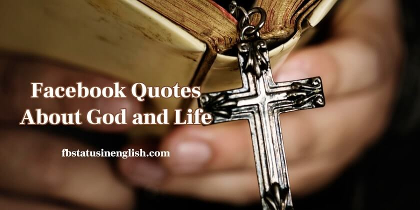 Facebook Quotes About God and Life