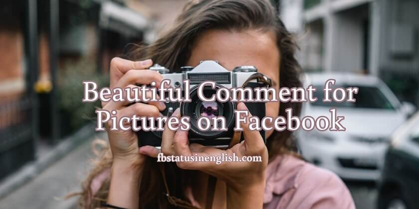 Beautiful Comments for Pictures on Facebook