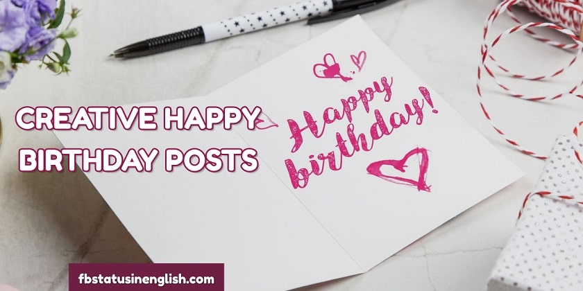 Creative Happy Birthday Facebook Posts in English