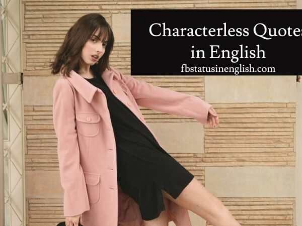 Characterless Quotes in English