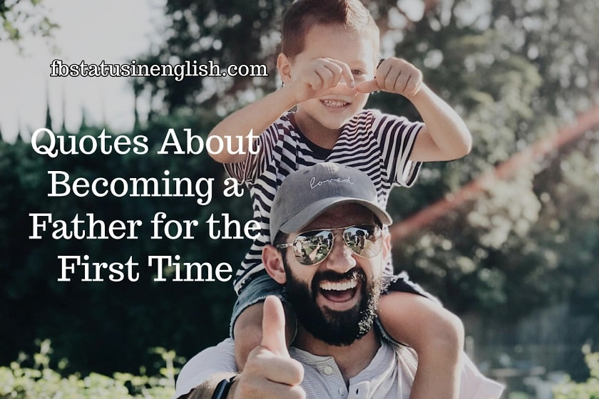 Best Quotes About Becoming a Father for the First Time
