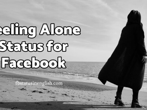 Feeling Alone Status for Facebook