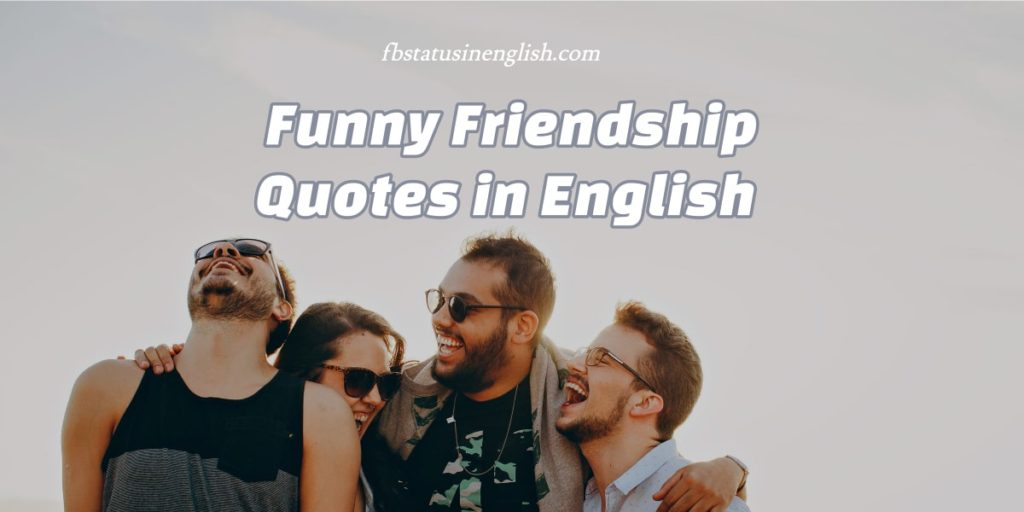 Funny Friendship Quotes in English