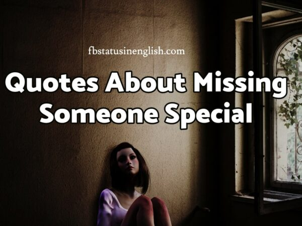 Quotes About Missing Someone Special