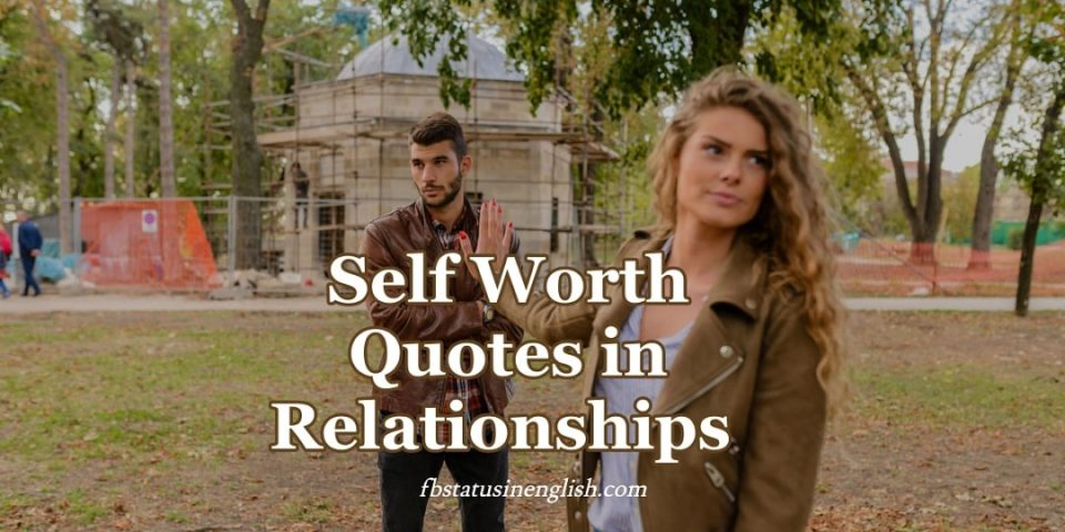 Self Worth Quotes in Relationships