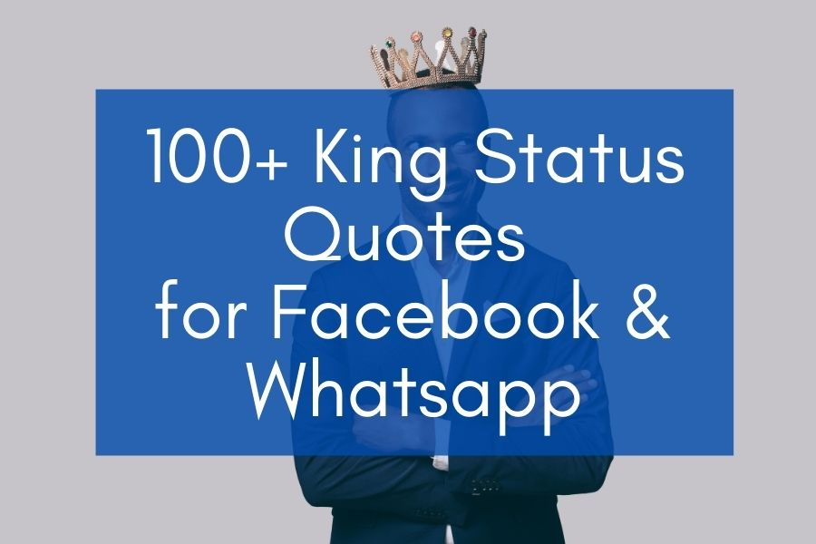 "Example of King Status in English: ""100+ King Status Quotes for Facebook & Whatsapp"" on a background showing a man with a crown"