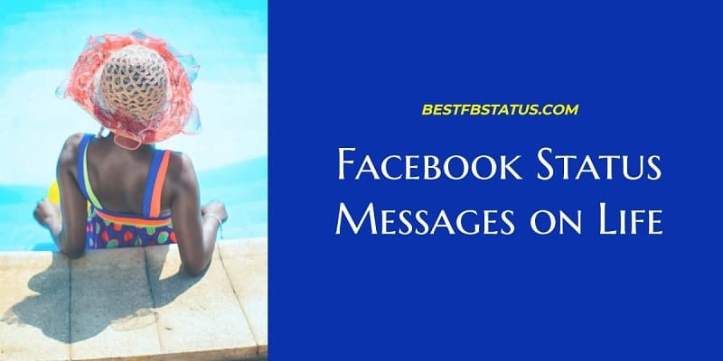 Facebook Status Messages on Life