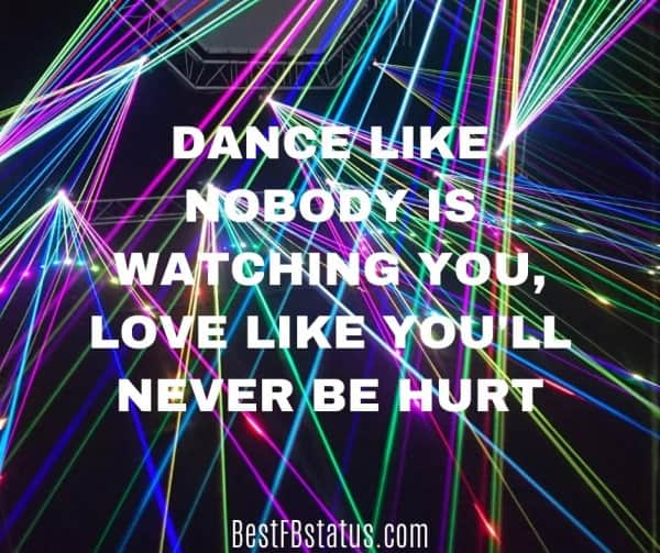 """Facebook new bio 2020 example: """"Dance like nobody is watching you, love like you'll never be hurt"""""""