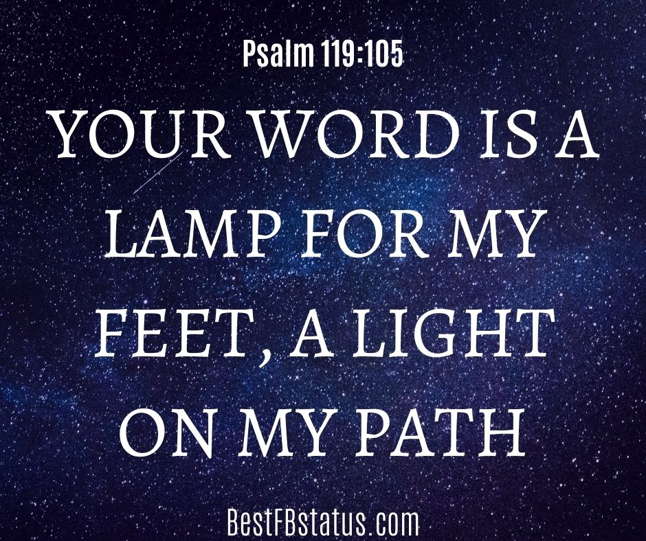 bible verse for Facebook example: Your word is a lamp for my feet, a light on my path