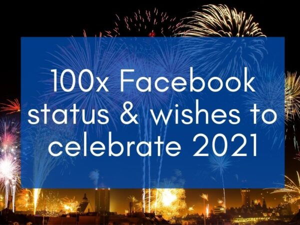 """Fireworks with the text: """"100x Facebook status & wishes to celebrate 2021"""" for the New Year Facebook Status article"""