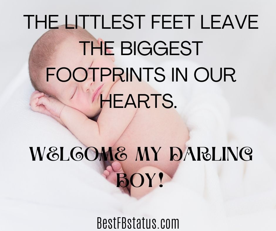 """Welcome nephew quotes image: """"the littlest feet leave the biggest footprints in our hearts. Welcome my darling boy!"""""""