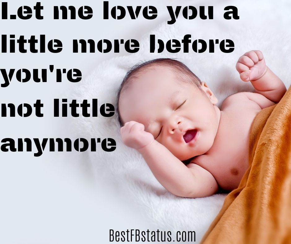 """Nephew born status image: """"let me love you a little more before you're not little anymore"""""""